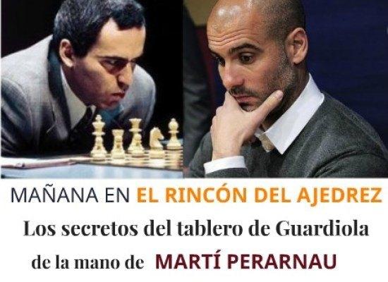 Guardiola y Kasparov (por Martí Perarnau) + Richard Reti, el héroe del hipermodernismo