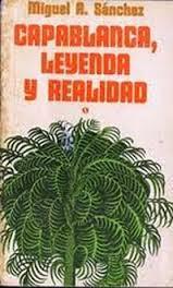 """""""Capablanca: leyenda y realidad"""""""