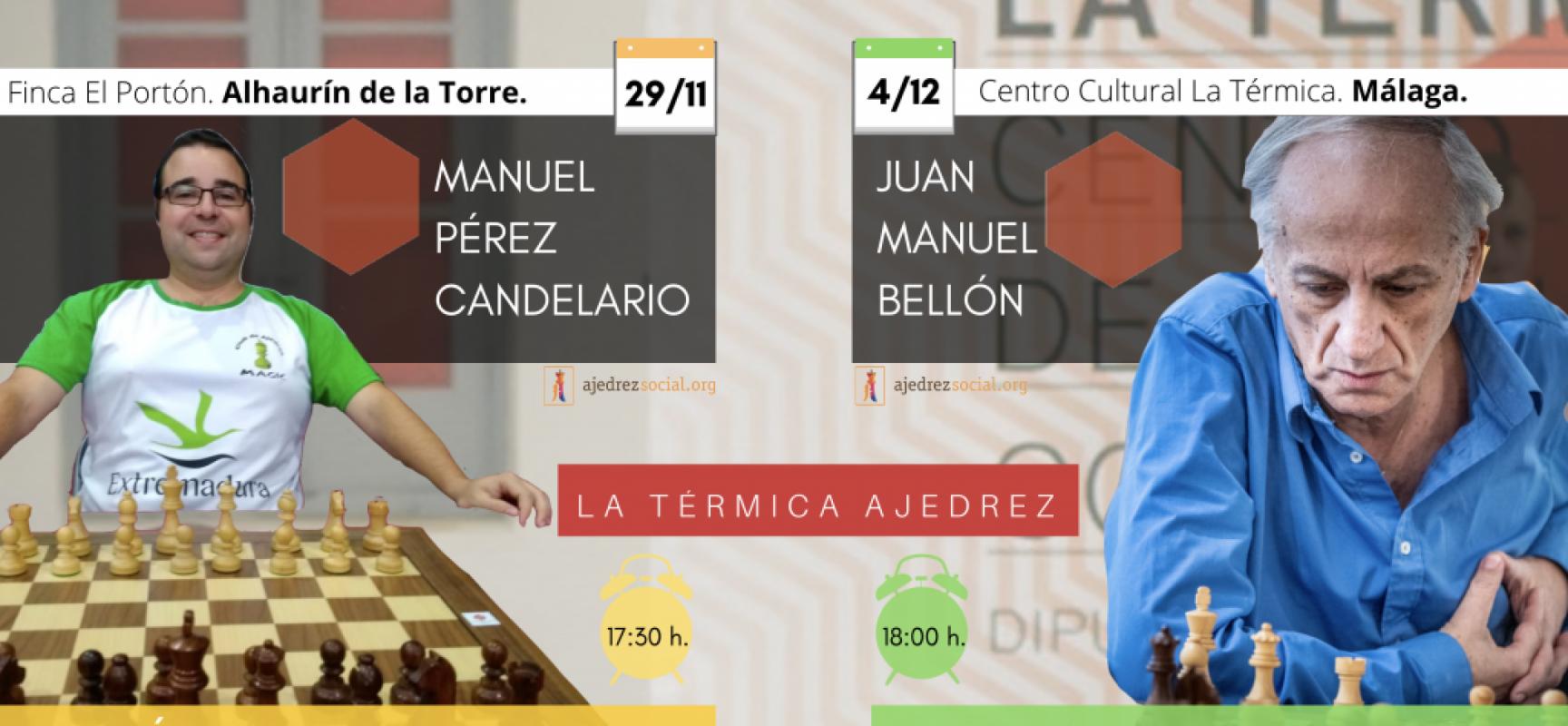 Ciclos La Térmica Ajedrez, con Manuel Pérez Candelario  (29/11) y Juan Manuel Bellón (4/12)